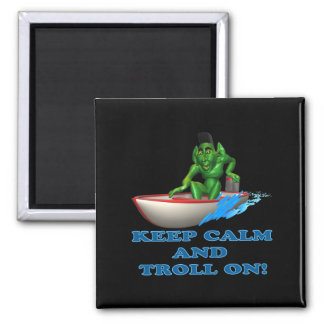 Keep Calm And Troll On Magnets
