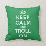 Keep Calm and Troll On Pillows