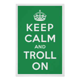 Keep Calm and Troll On Poster