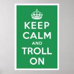 Keep Calm and Troll On Print