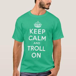 Keep Calm and Troll On T-Shirt