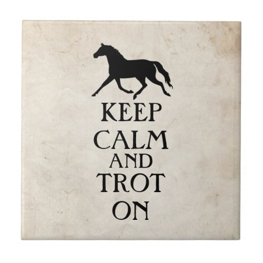 Keep Calm and Trot On Equestrian Ceramic Tile