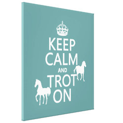 Premium Wrapped Canvas with Keep Calm and Trot On design