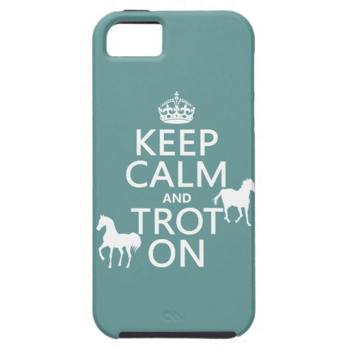 Keep Calm and Trot On - Horses - All Colors iPhone 5 Case