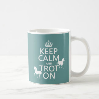 Keep Calm and Trot On - Horses - All Colors Coffee Mug