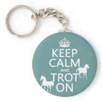 Keep Calm and Trot On - Horses - All Colors Keychain