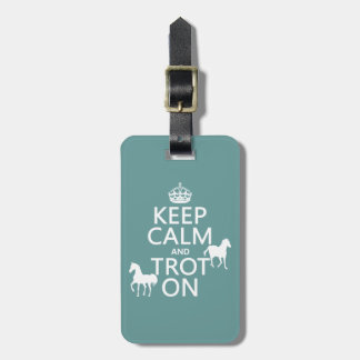 Keep Calm and Trot On - Horses - All Colors Luggage Tag