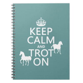 Keep Calm and Trot On - Horses - All Colors Spiral Notebook