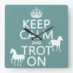 Square Wall Clock with Keep Calm and Trot On design