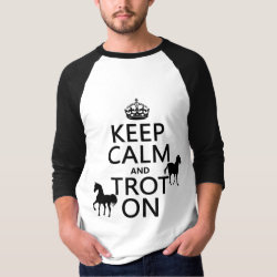 Men's Basic 3/4 Sleeve Raglan T-Shirt with Keep Calm and Trot On design