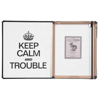 KEEP CALM AND TROUBLE iPad COVER