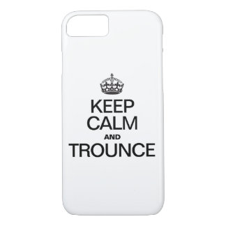 KEEP CALM AND TROUNCE iPhone 8/7 CASE