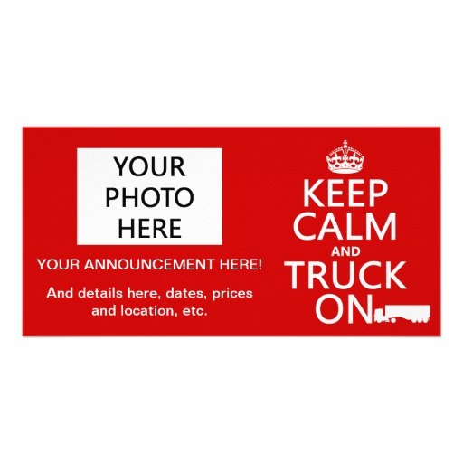 Keep Calm and Truck On (in any color) Photo Card