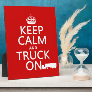 Keep Calm and Truck On (in any color) Photo Plaques