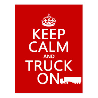 Keep Calm and Truck On (in any color) Postcard