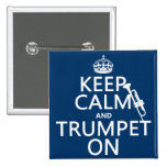 Keep Calm and Trumpet On (any background color) Button