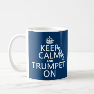 Keep Calm and Trumpet On (any background color) Coffee Mug