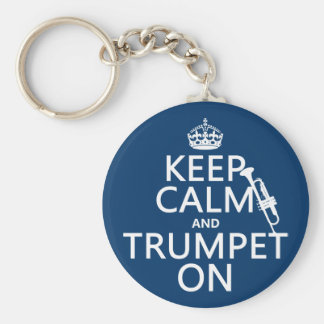 Keep Calm and Trumpet On (any background color) Keychain