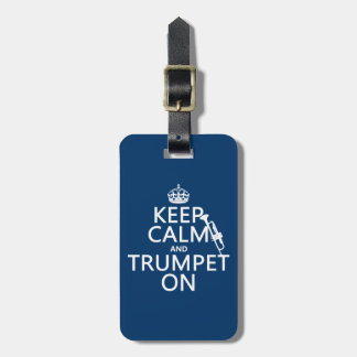 Keep Calm and Trumpet On (any background color) Bag Tag