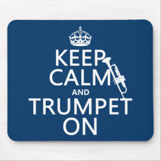 Keep Calm and Trumpet On (any background color) Mouse Pad