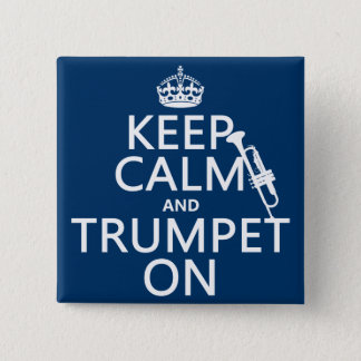 Keep Calm and Trumpet On (any background color) Pinback Button