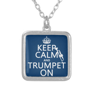 Keep Calm and Trumpet On (any background color) Silver Plated Necklace