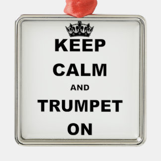 KEEP CALM AND TRUMPET ON.png Metal Ornament