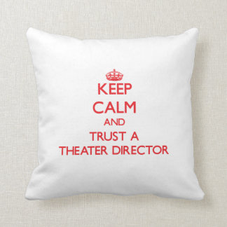 Keep Calm and Trust a aater Director Pillows