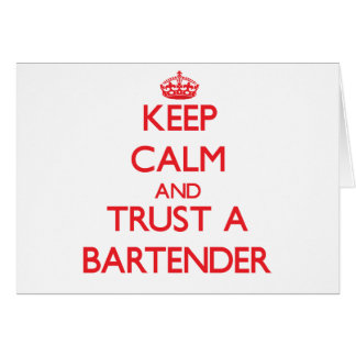 Keep Calm and Trust a Bartender Greeting Card