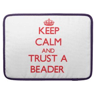 Keep Calm and Trust a Beader Sleeve For MacBooks