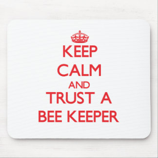 Keep Calm and Trust a Bee Keeper Mouse Pad