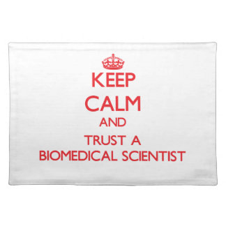 Keep Calm and Trust a Biomedical Scientist Placemat
