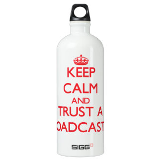 Keep Calm and Trust a Broadcaster SIGG Traveler 1.0L Water Bottle