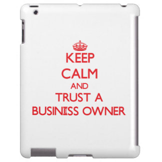 Keep Calm and Trust a Business Owner