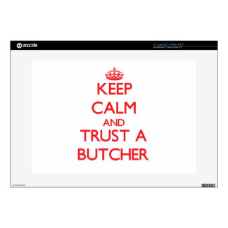 """Keep Calm and Trust a Butcher Decal For 15"""" Laptop"""