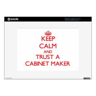 Keep Calm and Trust a Cabinet Maker Skins For Large Netbooks