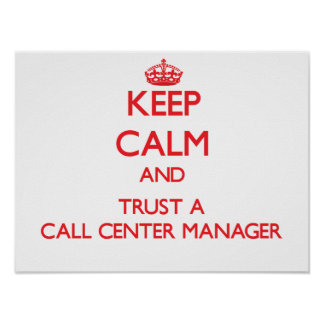 Keep Calm and Trust a Call Center Manager Poster