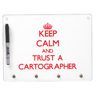 Keep Calm and Trust a Cartographer Dry Erase Whiteboards