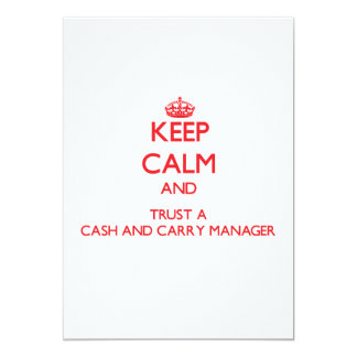 """Keep Calm and Trust a Cash And Carry Manager 5"""" X 7"""" Invitation Card"""