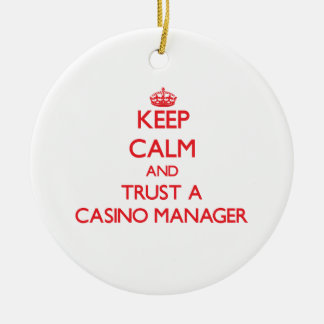 Keep Calm and Trust a Casino Manager Christmas Ornament