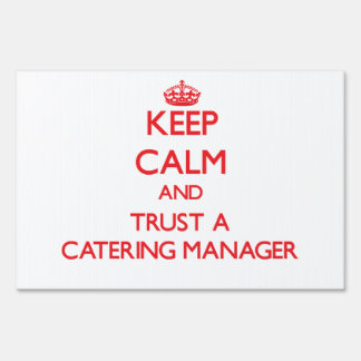 Keep Calm and Trust a Catering Manager Yard Sign