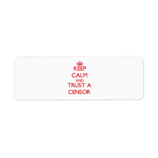 Keep Calm and Trust a Censor Return Address Label