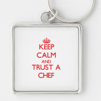 Keep Calm and Trust a Chef Key Chains