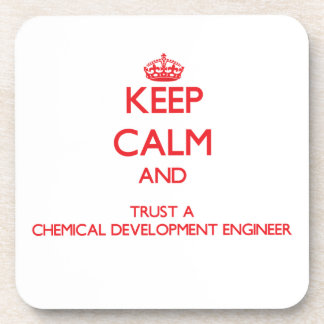 Keep Calm and Trust a Chemical Development Enginee Beverage Coaster