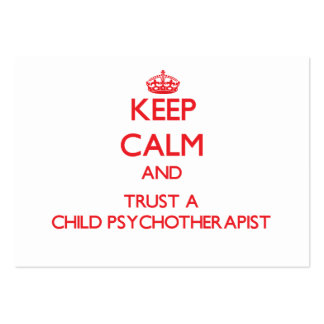 Keep Calm and Trust a Child Psychoarapist Business Card Template