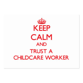 Keep Calm and Trust a Childcare Worker Large Business Cards (Pack Of 100)