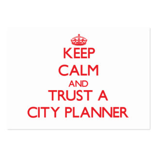 Keep Calm and Trust a City Planner Business Card Template