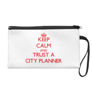 Keep Calm and Trust a City Planner Wristlet Clutches