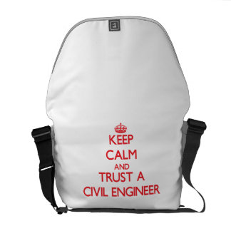 Keep Calm and Trust a Civil Engineer Messenger Bags