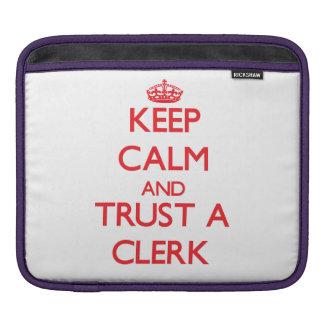 Keep Calm and Trust a Clerk iPad Sleeve